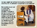 Así+que,+según+las+normas+de+la+Iglesia,+el+sacerdote+debe+imponer+al+penitente+una+penitencia+conveniente+.